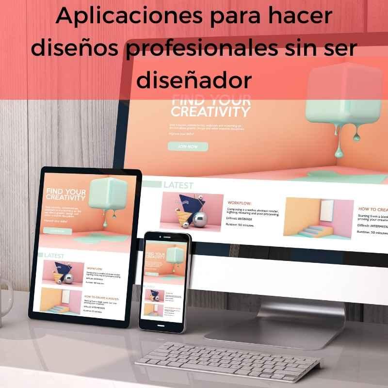 Aplicaciones para hacer diseños profesionales sin ser diseñador gráfico